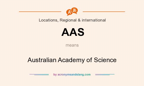 What does AAS mean? It stands for Australian Academy of Science