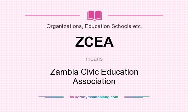 What does ZCEA mean? It stands for Zambia Civic Education Association