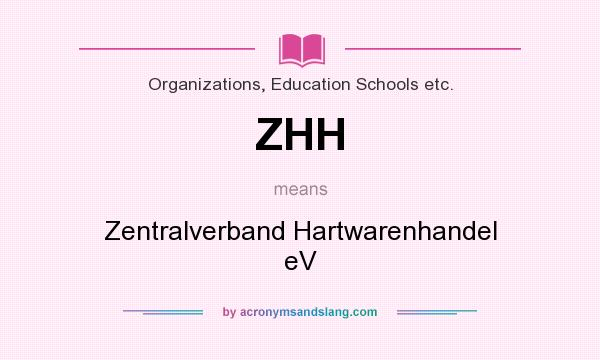 What does ZHH mean? It stands for Zentralverband Hartwarenhandel eV
