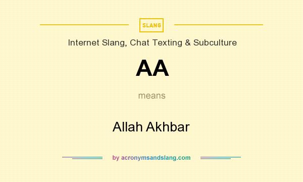 What does AA mean? It stands for Allah Akhbar