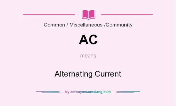 What does AC mean? It stands for Alternating Current
