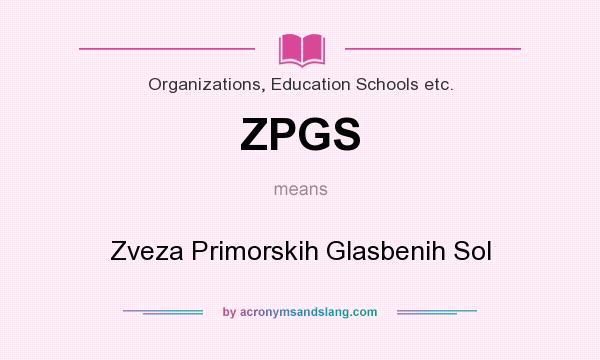 What does ZPGS mean? It stands for Zveza Primorskih Glasbenih Sol