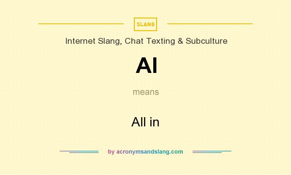 What does AI mean? It stands for All in