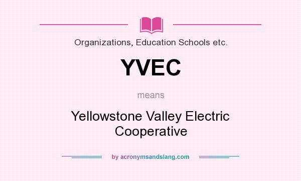 What does YVEC mean? It stands for Yellowstone Valley Electric Cooperative