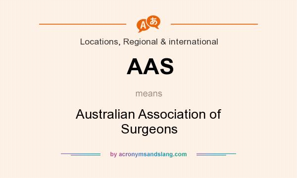 What does AAS mean? It stands for Australian Association of Surgeons