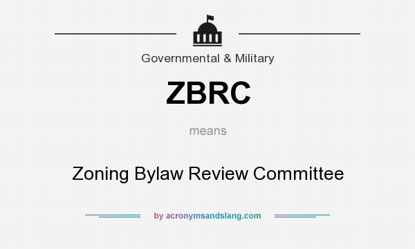 What does ZBRC mean? It stands for Zoning Bylaw Review Committee