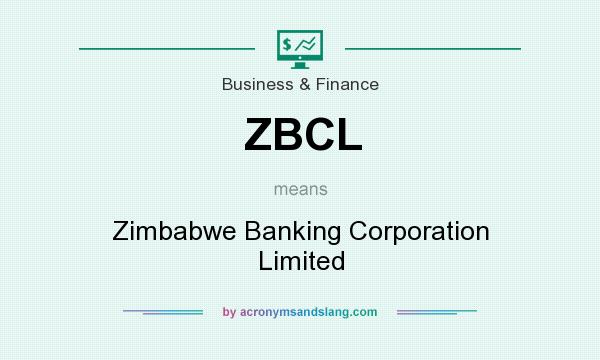 What does ZBCL mean? It stands for Zimbabwe Banking Corporation Limited