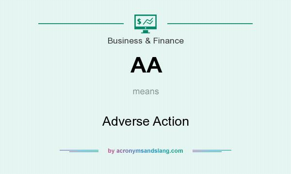What does AA mean? It stands for Adverse Action