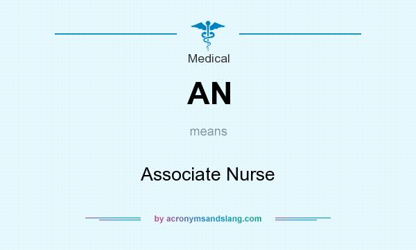 What does AN mean? It stands for Associate Nurse