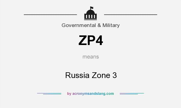 What does ZP4 mean? It stands for Russia Zone 3