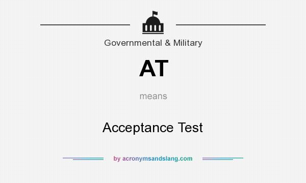 What does AT mean? It stands for Acceptance Test
