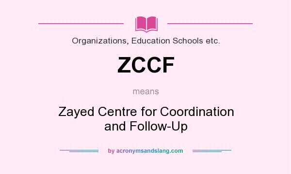 What does ZCCF mean? It stands for Zayed Centre for Coordination and Follow-Up