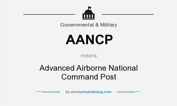 What does AANCP mean? It stands for Advanced Airborne National Command Post
