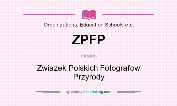 What does ZPFP mean? It stands for Zwiazek Polskich Fotografow Przyrody
