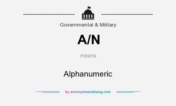 What does A/N mean? It stands for Alphanumeric