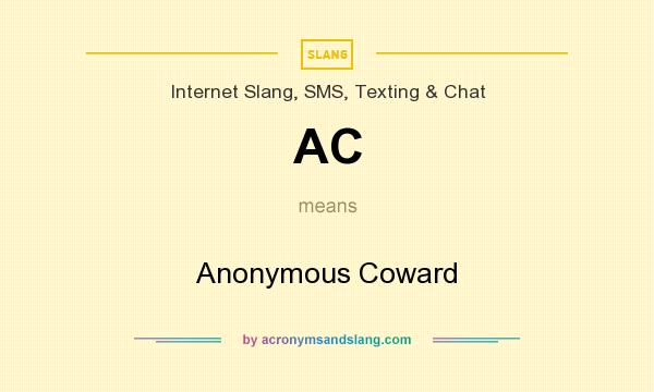 What does AC mean? It stands for Anonymous Coward
