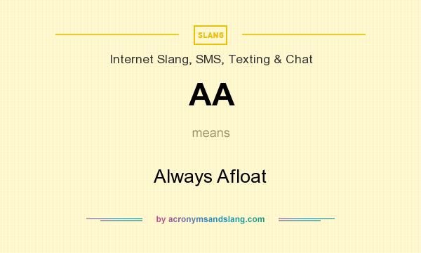 What does AA mean? It stands for Always Afloat