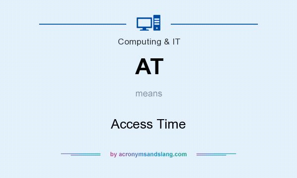 What does AT mean? It stands for Access Time