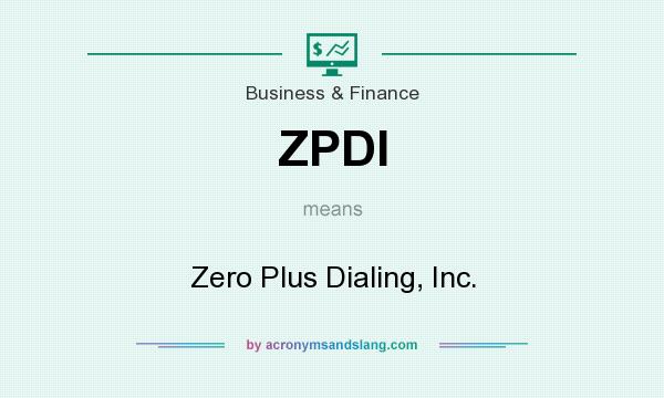 What does ZPDI mean? It stands for Zero Plus Dialing, Inc.