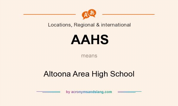 What does AAHS mean? It stands for Altoona Area High School