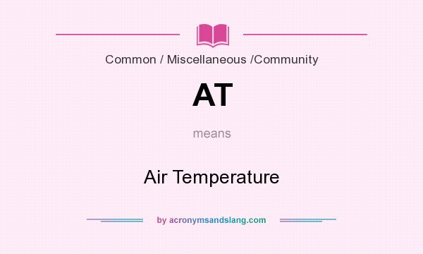 What does AT mean? It stands for Air Temperature