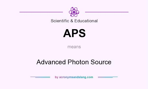 What does APS mean? It stands for Advanced Photon Source