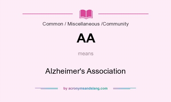 What does AA mean? It stands for Alzheimer`s Association