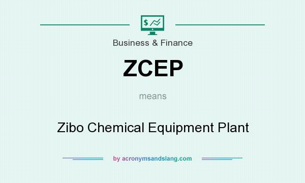 What does ZCEP mean? It stands for Zibo Chemical Equipment Plant