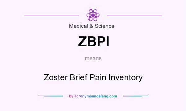 What does ZBPI mean? It stands for Zoster Brief Pain Inventory