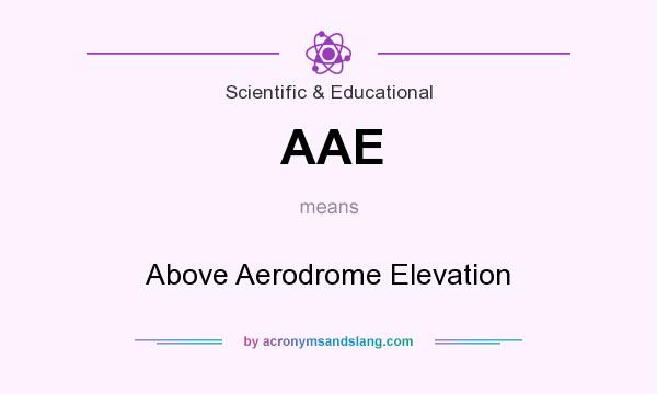 What does AAE mean? It stands for Above Aerodrome Elevation
