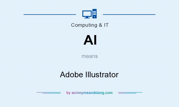 What does AI mean? It stands for Adobe Illustrator