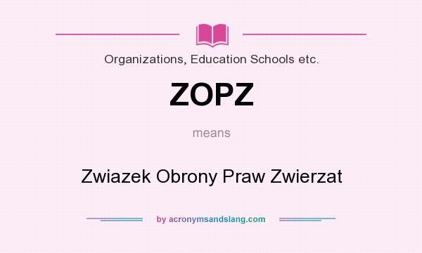 What does ZOPZ mean? It stands for Zwiazek Obrony Praw Zwierzat