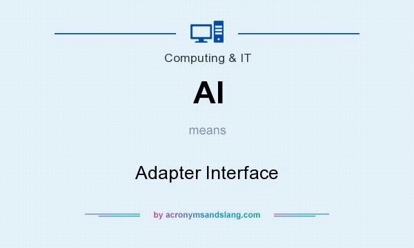 What does AI mean? It stands for Adapter Interface