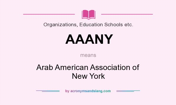 What does AAANY mean? It stands for Arab American Association of New York