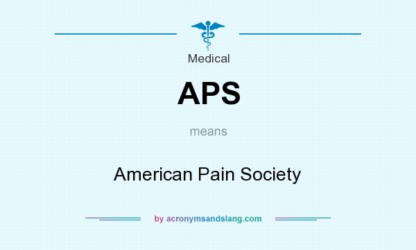 What does APS mean? It stands for American Pain Society