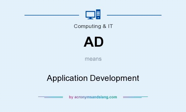 What does AD mean? It stands for Application Development