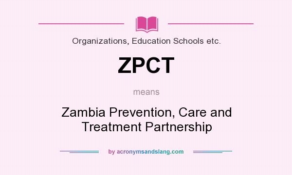 What does ZPCT mean? It stands for Zambia Prevention, Care and Treatment Partnership