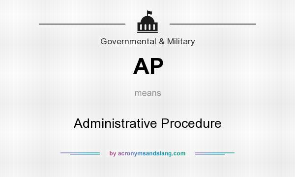 What does AP mean? It stands for Administrative Procedure