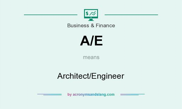What does A/E mean? It stands for Architect/Engineer