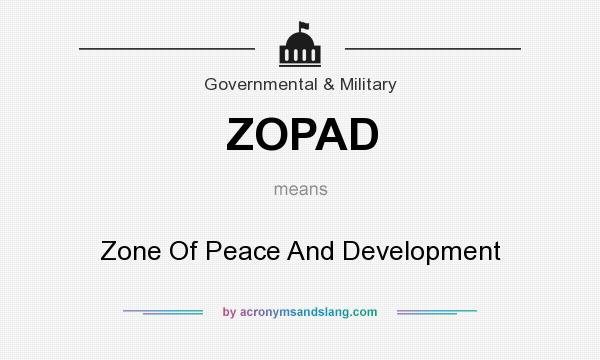 What does ZOPAD mean? It stands for Zone Of Peace And Development