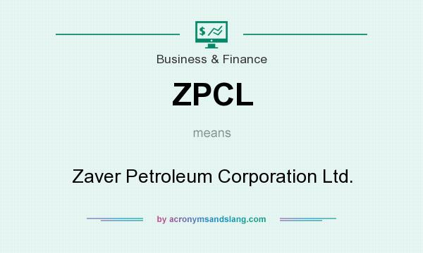 What does ZPCL mean? It stands for Zaver Petroleum Corporation Ltd.