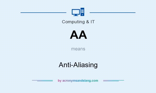What does AA mean? It stands for Anti-Aliasing