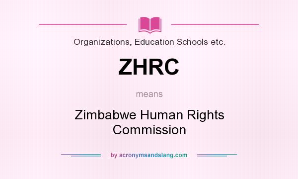 What does ZHRC mean? It stands for Zimbabwe Human Rights Commission