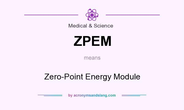 What does ZPEM mean? It stands for Zero-Point Energy Module