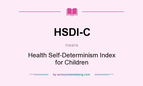 What does HSDI-C mean? It stands for Health Self-Determinism Index for Children