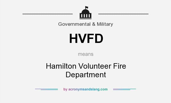 What does HVFD mean? It stands for Hamilton Volunteer Fire Department