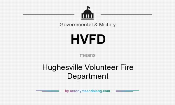 What does HVFD mean? It stands for Hughesville Volunteer Fire Department