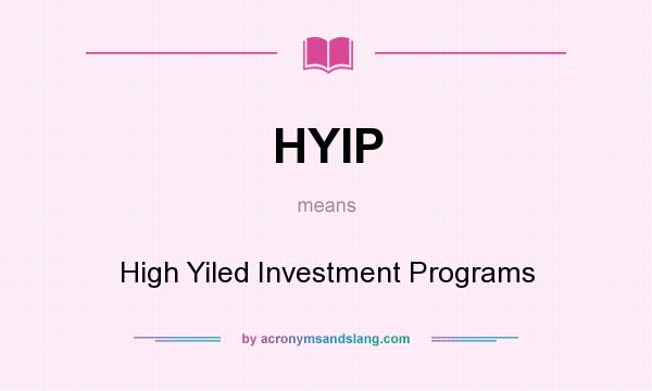 What is a high yield investment program