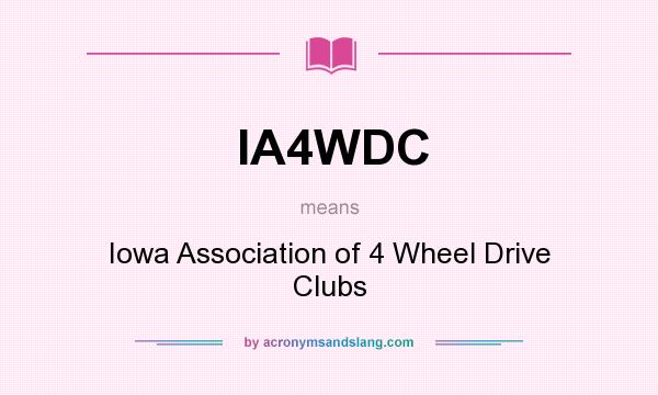 What does IA4WDC mean? It stands for Iowa Association of 4 Wheel Drive Clubs