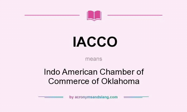 What does IACCO mean? It stands for Indo American Chamber of Commerce of Oklahoma
